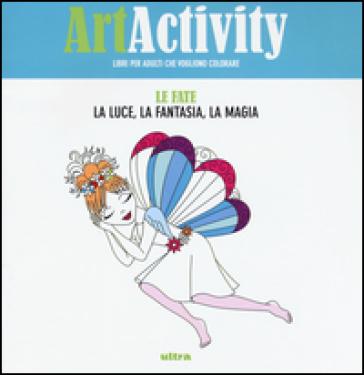 Art activity. Le fate. La luce, la fantasia, la magia