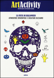 Art activity. La festa di Halloween. Atmosfere spaventose e creature bizzarre
