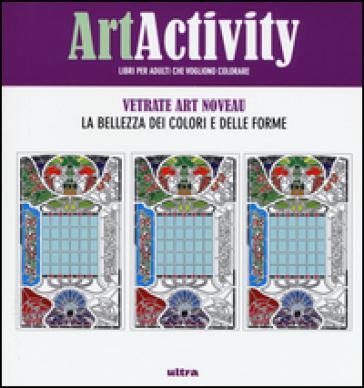 Art activity pocket. Vetrate Art nouveau. La bellezza dei colori e delle forme