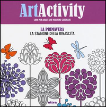 Art activity. La primavera. La stagione della rinascita -  pdf epub