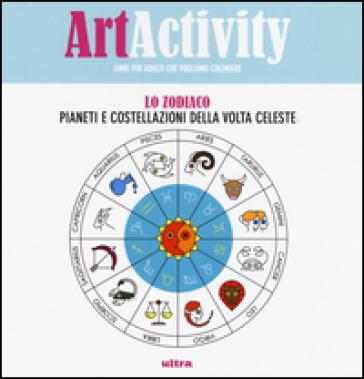 Art activity. Lo zodiaco. Pianeti e costellazioni della volta celeste