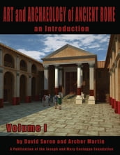 Art and Archaeology of Ancient Rome Vol 1