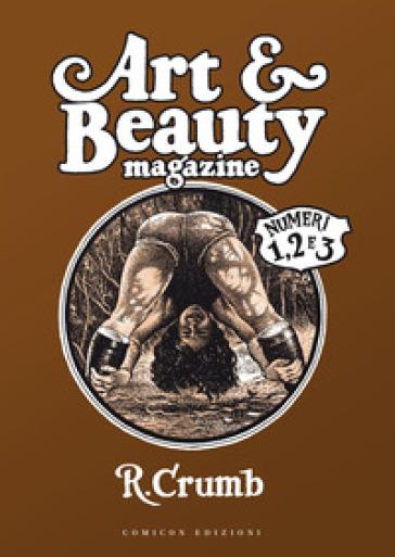 Art & beauty magazine. Numeri 1, 2 e 3 - Robert Crumb |
