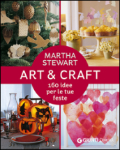Art & craft. 160 idee per le tue feste