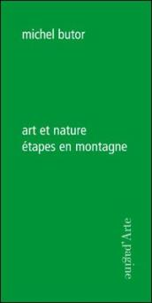 Art et nature. Etapes en montagne