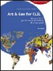Art & geo for CLIL. Percorsi CLIL. Per la Scuola media