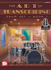 Art of Transcribing - Drum Set, Book 1