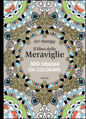 Download Scaricare Art Therapy Il Libro Delle Meraviglie 300