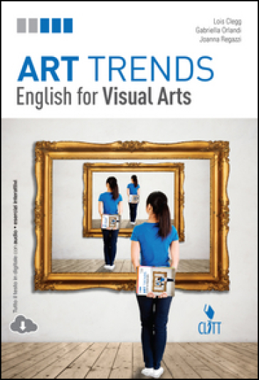 Art trends. English for visual arts. Per le Scuole superiori. Con Contenuto digitale (fornito elettronicamente)
