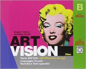 Art vision. Volume B. Per la Scuola media. Con e-book. Con espansione online - Angela Vettese pdf epub