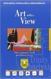 Art with a view. Ediz. plus. Con e-book. Con espansione online. Per il Liceo artistico