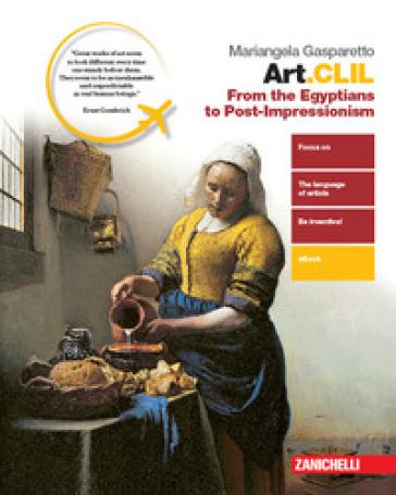 Art.CLIL. From the Egyptian to Post-impressionism. Per il secondo biennio delle Scuole superiori. Con e-book. Con espansione online - Mariangela Gasparetto |