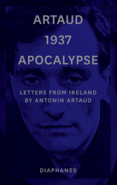 Artaud 1937 Apocalypse - Letters from Ireland. 14 August to 21 September 1937