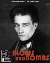 Artaud: Blows and Bombs