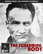 Artaud: The Screaming Body