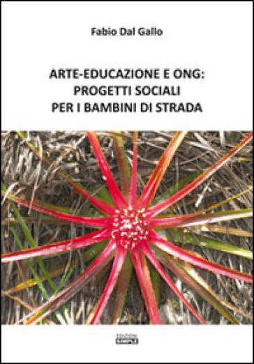 Arte-Educazione e Ong: progetti sociali per i bambini di strada - Fabio Dal Gallo | Kritjur.org