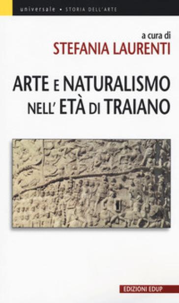 Arte e Naturalismo nell'età di Traiano - S. Laurenti | Jonathanterrington.com
