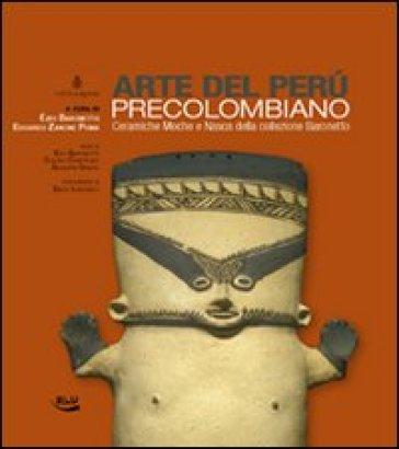 Arte del Perù precolombiano. Ceramiche Moche e Nasca della collezione Baronetto - G. Orefici   Jonathanterrington.com