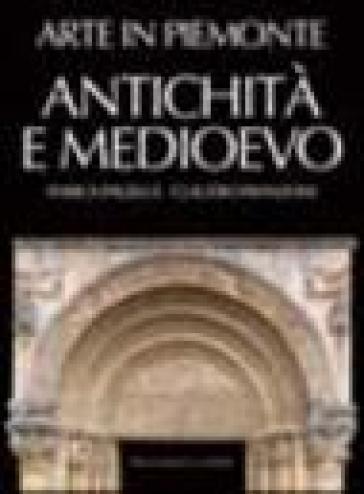 Arte in Piemonte. 1.Antichità e Medioevo - Claudio Franzoni | Jonathanterrington.com
