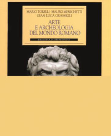 Arte e archeologia nel mondo romano - Mario Torelli |