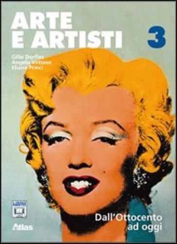Arte e artisti. Per le Scuole superiori. Con espansione online. 3: Dall'Ottocento ad oggi - Gillo Dorfles |