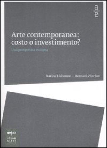 Arte contemporanea: costo o investimento? Una prospettiva europea