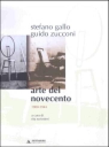 Arte del Novecento. 1900-2001 - Stefano Gallo |