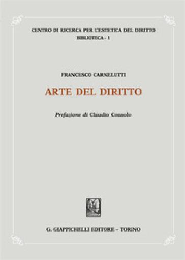 Arte del diritto - Francesco Carnelutti |