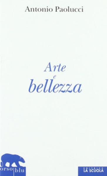 Arte e bellezza - Antonio Paolucci   Ericsfund.org
