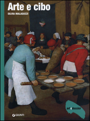 Arte e cibo. Ediz. illustrata - Silvia Malaguzzi | Rochesterscifianimecon.com