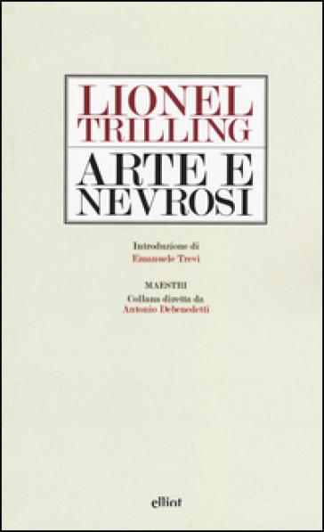 Arte e nevrosi - Lionel Trilling   Rochesterscifianimecon.com