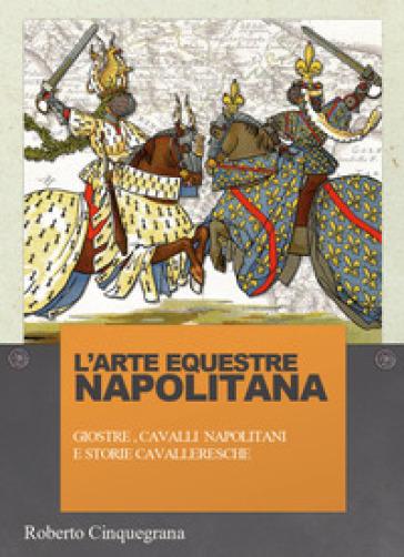 Arte equestre napolitana - Roberto Cinquegrana | Thecosgala.com