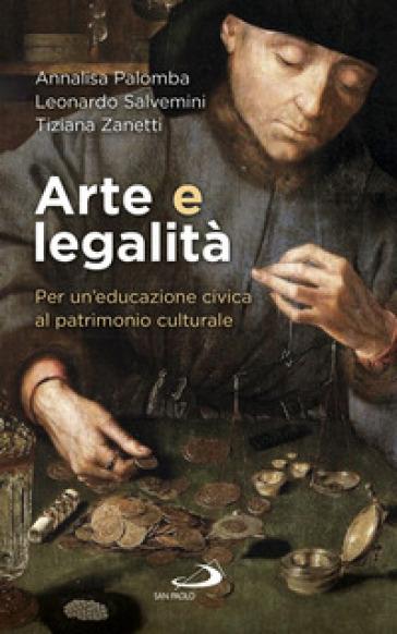 Arte e legalità. Per un'educazione civica al patrimonio culturale - Annalisa Palomba |