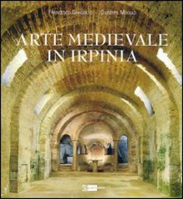Arte medievale in Irpinia - Francesco Gandolfo | Rochesterscifianimecon.com