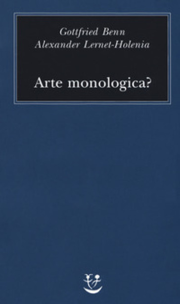 Arte monologica? - Gottfried Benn | Jonathanterrington.com