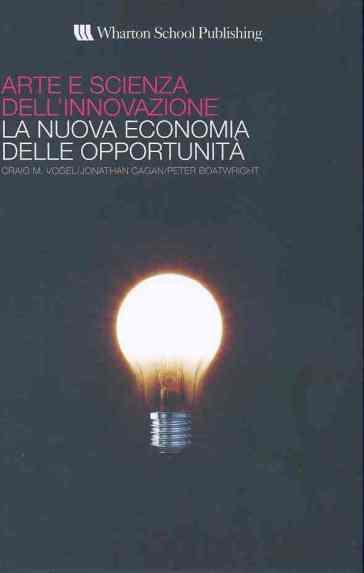 Arte e scienza dell'innovazione. La nuova economia delle opportunità - Peter Boatwright pdf epub