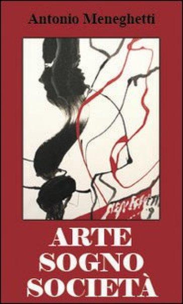 Arte, sogno e società - Antonio Meneghetti | Kritjur.org