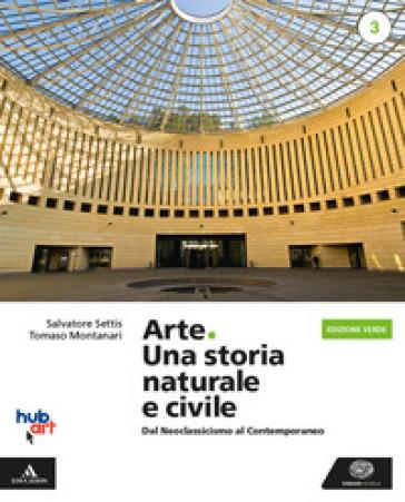 Arte. Una storia naturale e civile. Ediz. verde. Per i Licei. Con e-book. Con espansione online. 3. - Salvatore Settis | Kritjur.org