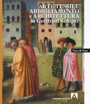 Arte tessile, abbigliamento e architettura in Gottfried Semper - Nicola Squicciarino | Rochesterscifianimecon.com