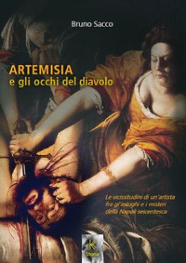 Artemisia e gli occhi del diavolo - Bruno Sacco |