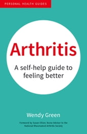 Arthritis: A Self-Help Guide to Feeling Better