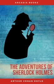 Arthur Conan Doyle: The Adventures of Sherlock Holmes (The Sherlock Holmes novels and stories #3)