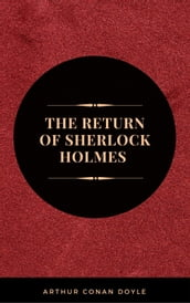 Arthur Conan Doyle: The Return of Sherlock Holmes (The Sherlock Holmes novels and stories #6)