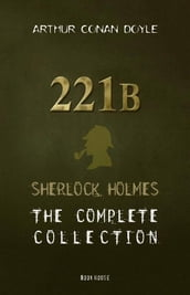 Arthur Conan Doyle: The Complete  Sherlock Holmes  Collection