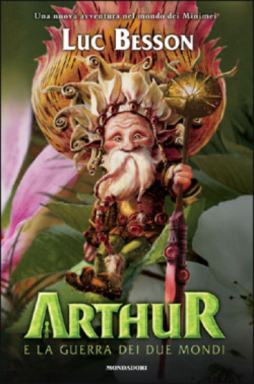 Arthur e la guerra dei due mondi - Luc Besson |