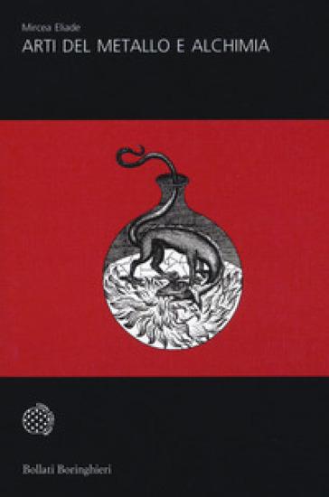 Arti del metallo e alchimia - Mircea Eliade | Thecosgala.com