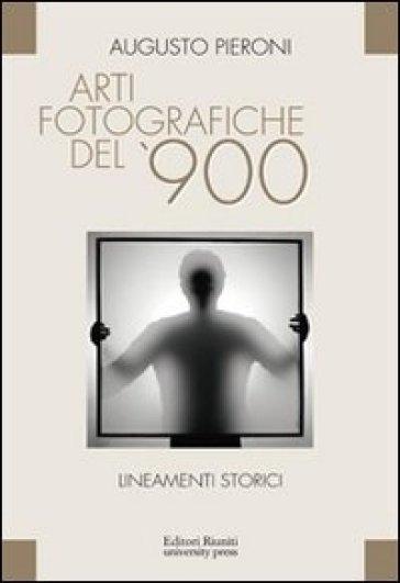 Arti fotografiche del '900 - Augusto Pieroni |