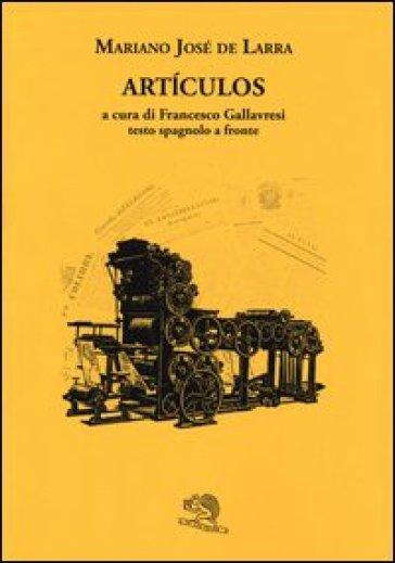 Articulos. Testo spagnolo a fronte - Mariano Jose De Larra | Kritjur.org