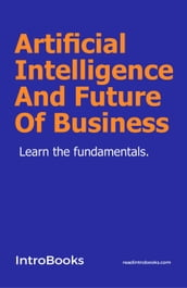 Artificial Intelligence And Future Of Business