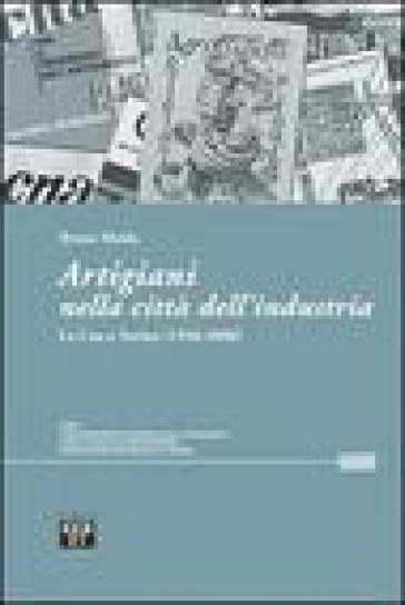 Artigiani nella città dell'industria. La Cna a Torino (1946-2006) - Bruno Maida pdf epub